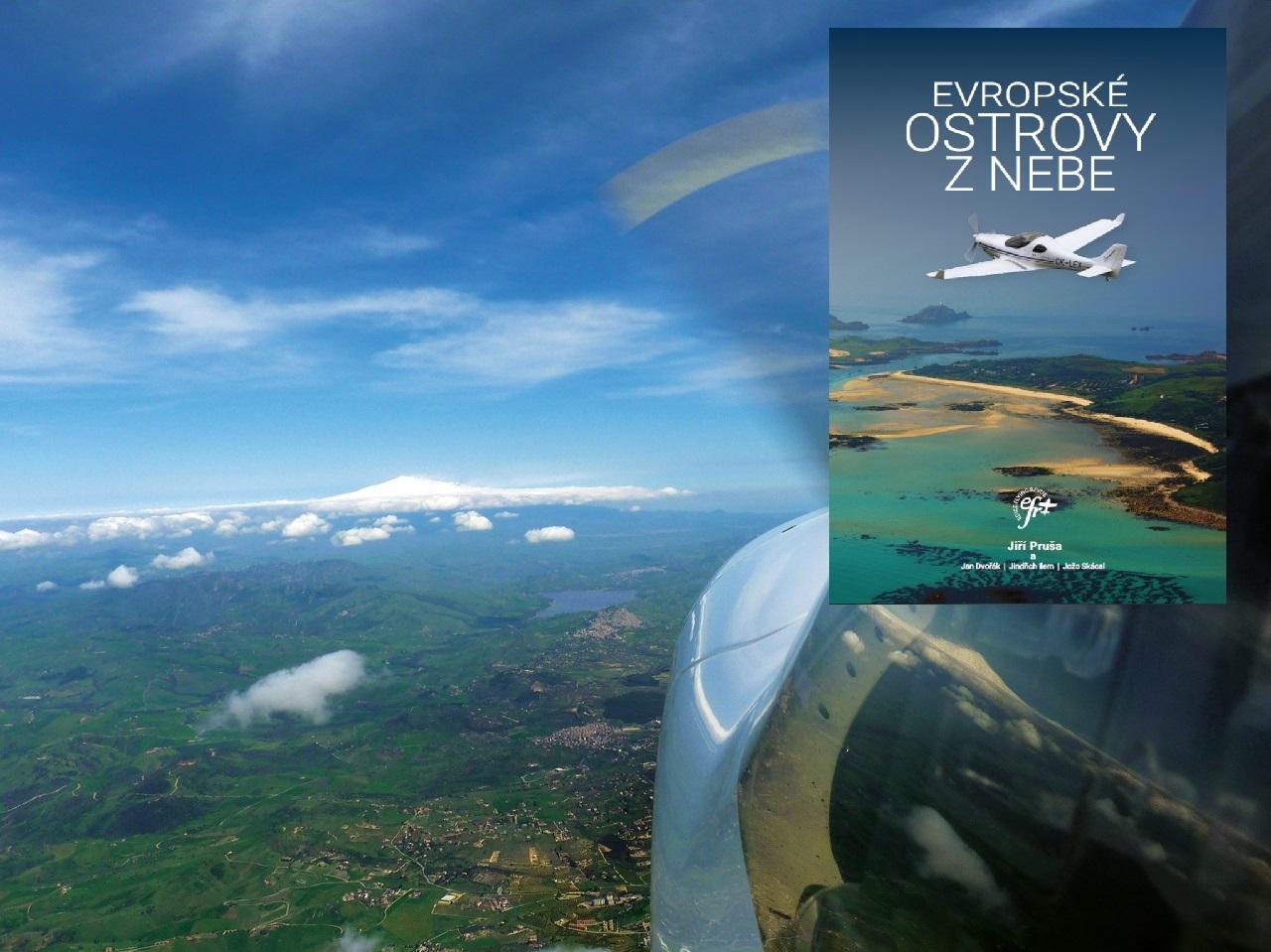 Právě vychází nejobsáhlejší kniha leteckých fotografií a reportáží z létání nad Evropou s názvem Evropské ostrovy z nebe